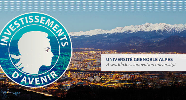 IDEX Project: Université Grenoble Alpes - The world-class innovation university